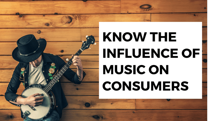 Know The Influence of Music on Consumers