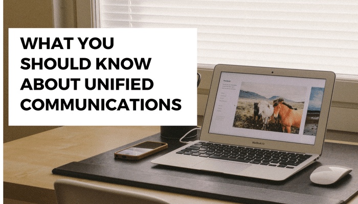 What you should know about Unified Communications