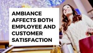 Ambiance Affects on customers and employees