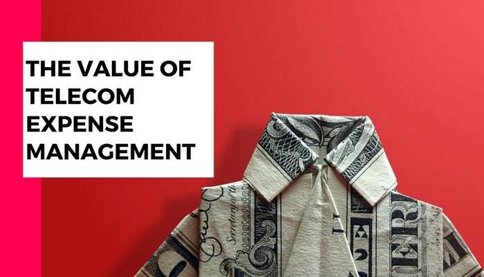 What is TEM? The Value of Telecom Expense Management