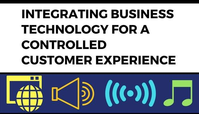 Integrating Business Technology for a Controlled Customer Experience