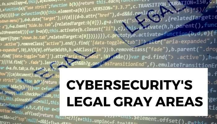 Cybersecurity's Legal Gray Areas
