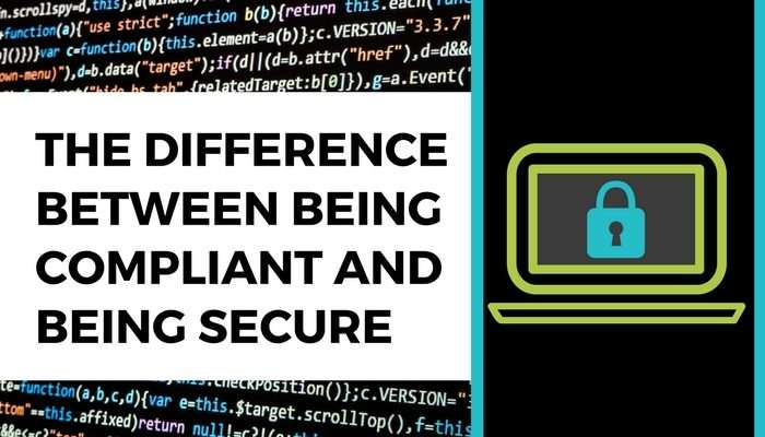 The Difference Between Being Compliant and Being Secure