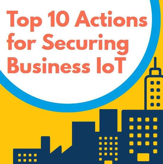 Top 10 Actions to Secure IoT